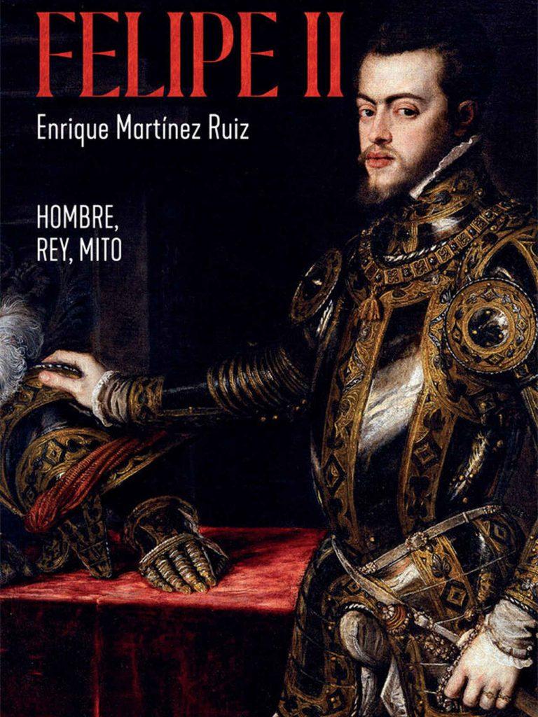 Felipe II. Hombre, rey, mito
